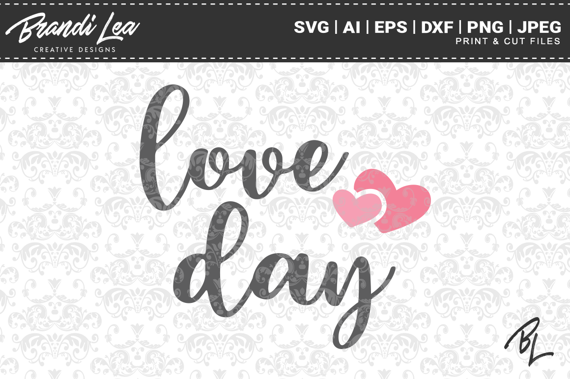 Love Day Valentine's Day SVG Cutting Files example image 1