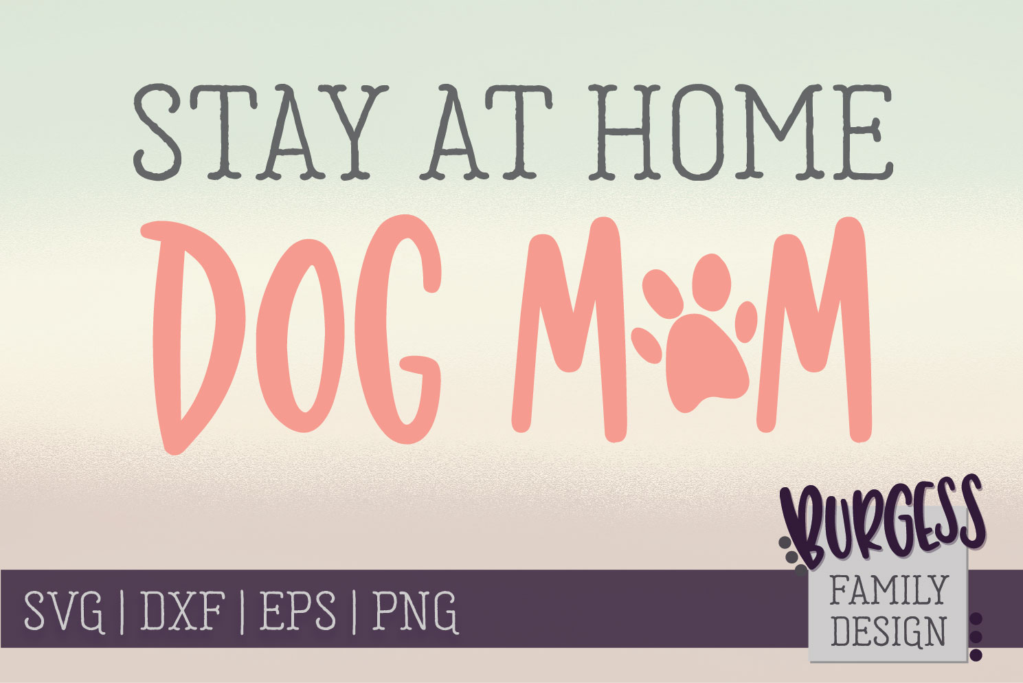 Stay at home dog mom | SVG DXF EPS PNG example image 1
