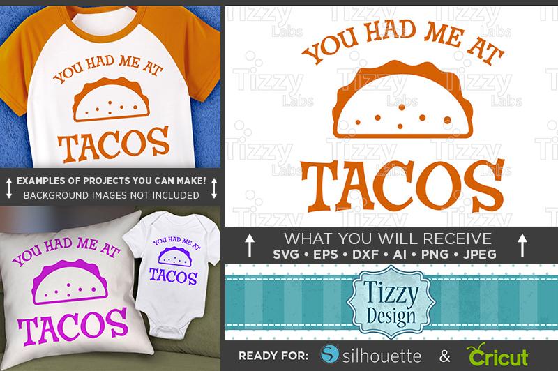 You Had Me At Tacos Svg File - Funny Taco Shirt Svg - 1085 example image 1