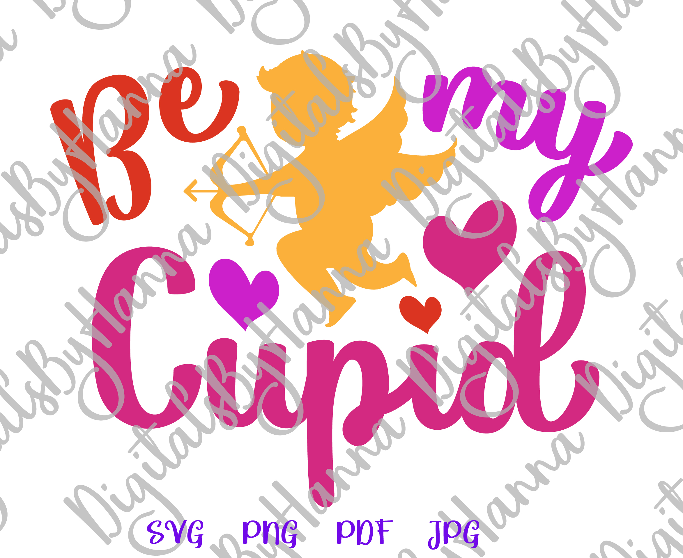 Be My Cupid Happy Valentine's day Sign Print & Cut PNG SVG example image 4