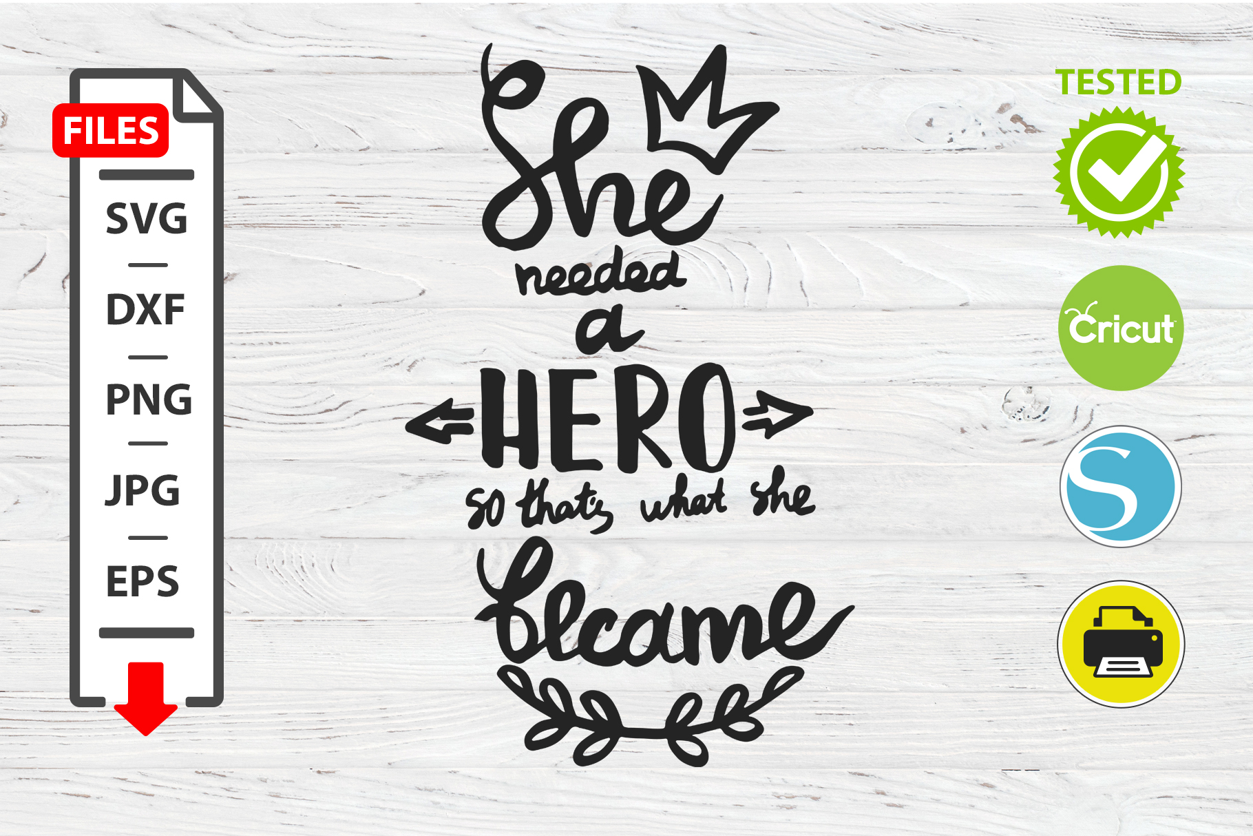 She needs a hero motivational quote SVG Cricut Silhouette example image 1