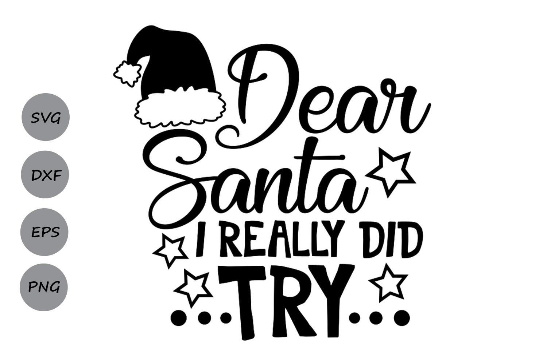 dear santa i did tried svg, christmas svg, santa svg.