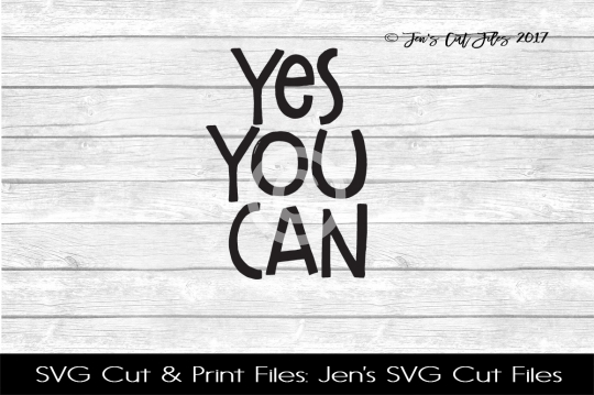 Yes You Can SVG Cut File example image 1
