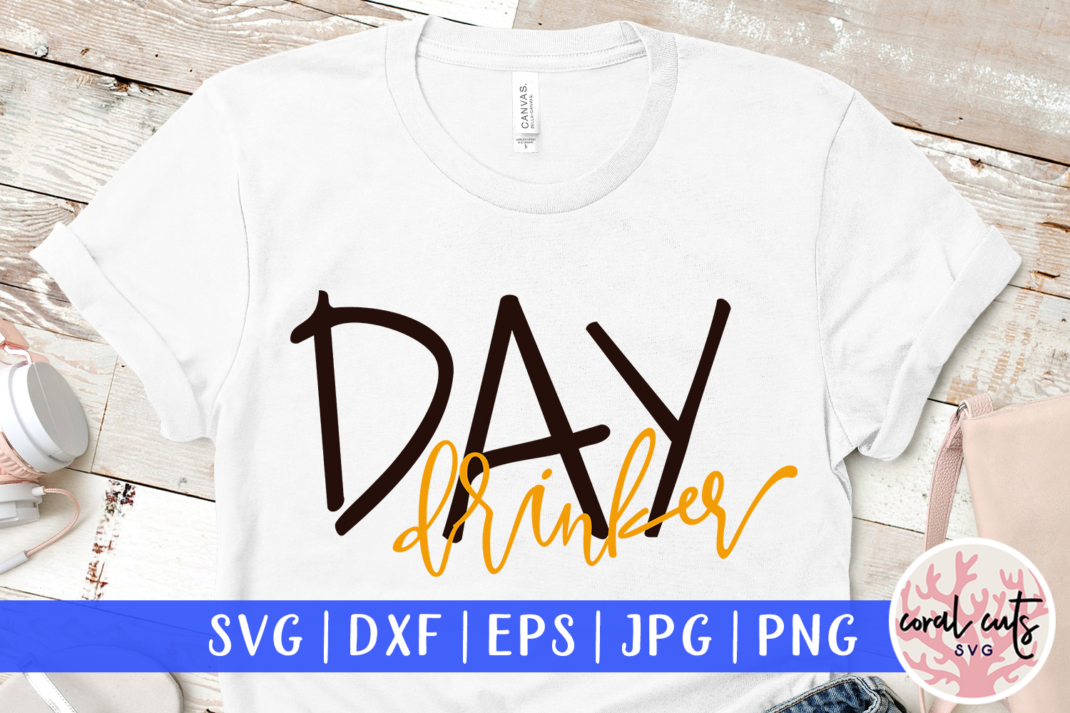 Day drinker - SVG EPS DXF PNG Cutting File example image 1