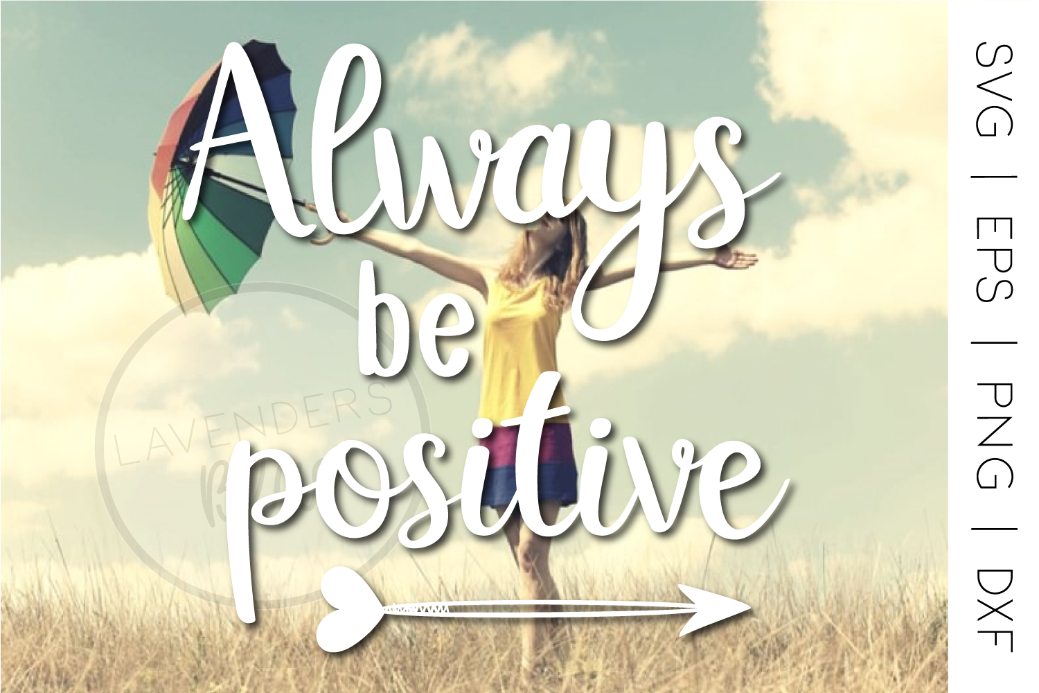 Quote SVG, Always be Positive, Inspirational, Motivational example image 1