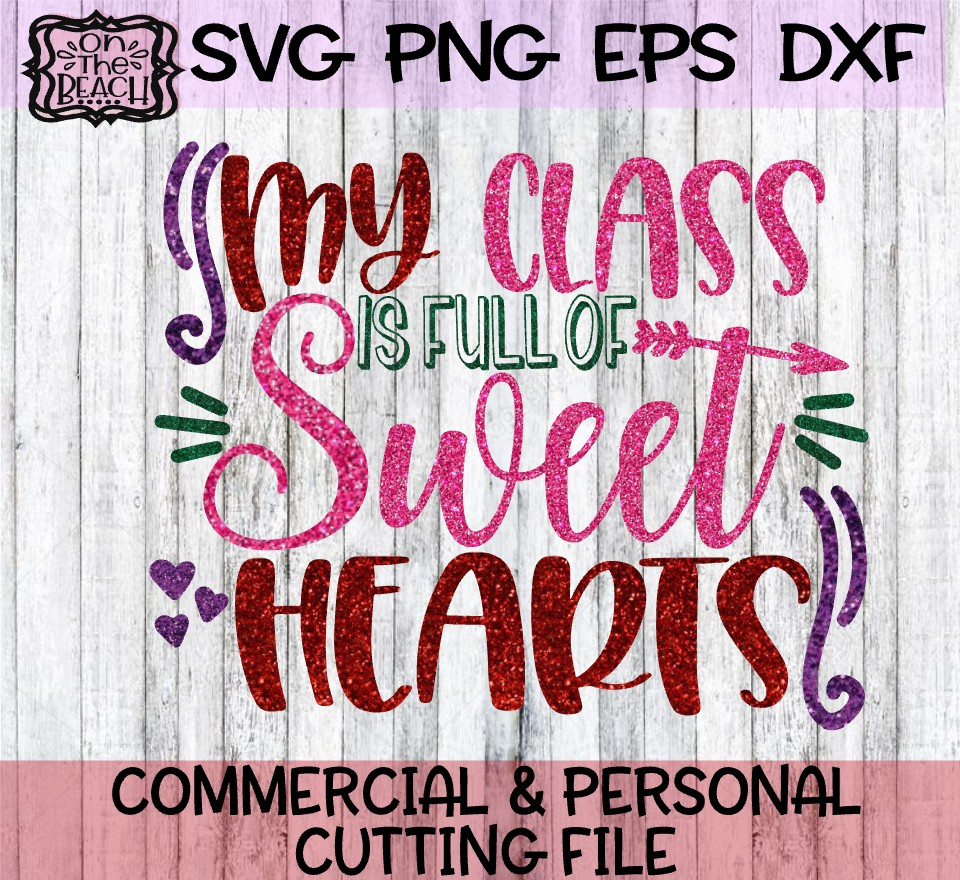 Valentine - My Class Is Full Of Sweethearts SVG PNG example image 3
