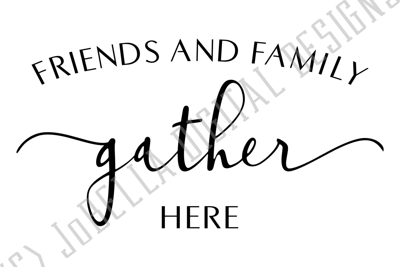 Friends and Family Gather Here Farmhouse SVG and Printable example image 2