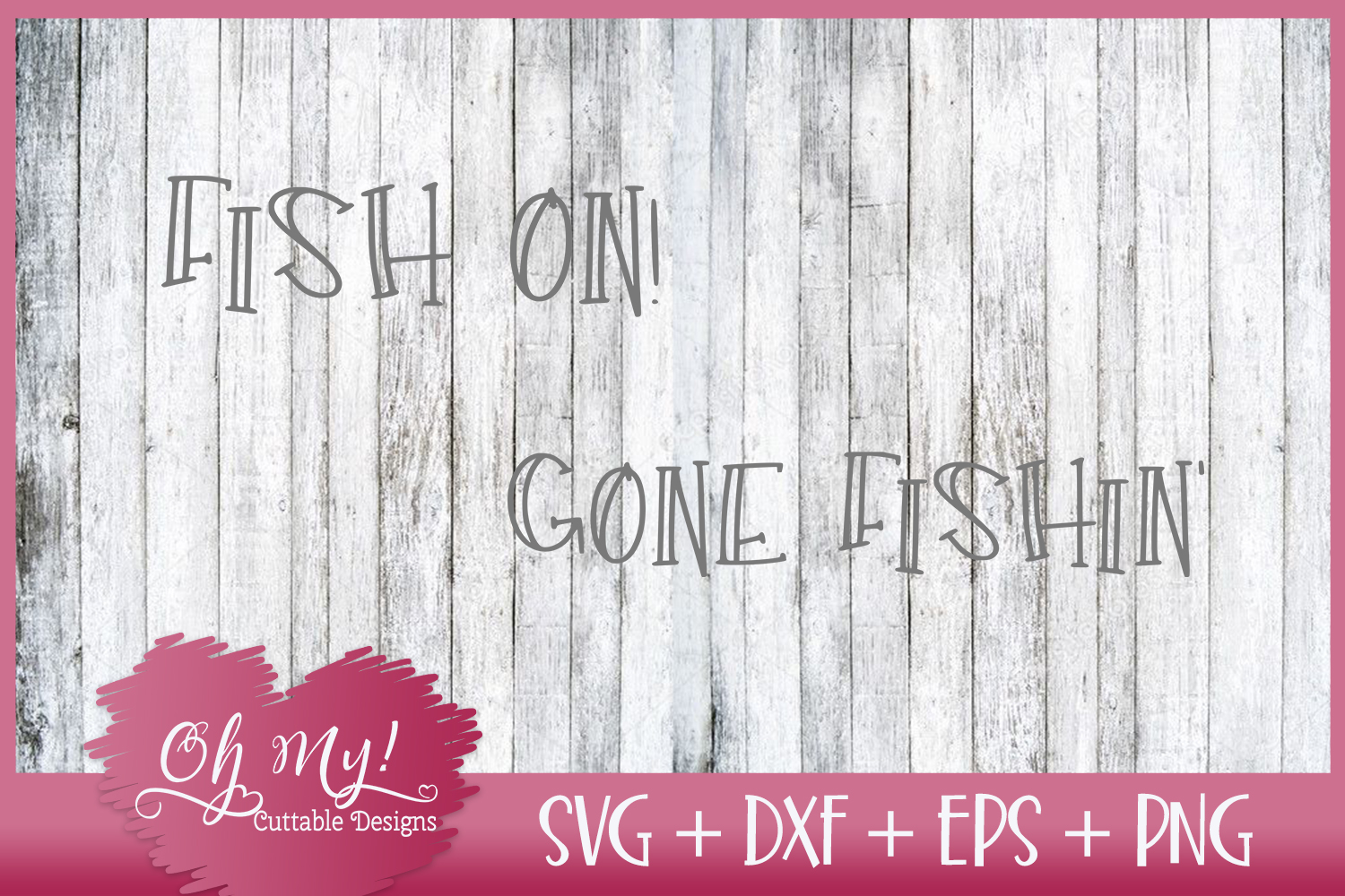 Fish On! - Gone Fishin' - SVG DXF EPS PNG Cutting File example image 3