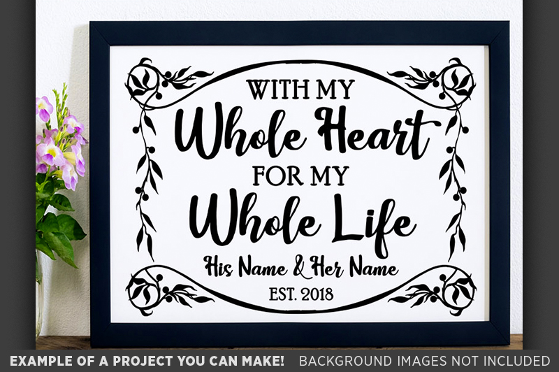 With My Whole Heart For My Whole Life SVG Wedding - 5511 example image 3