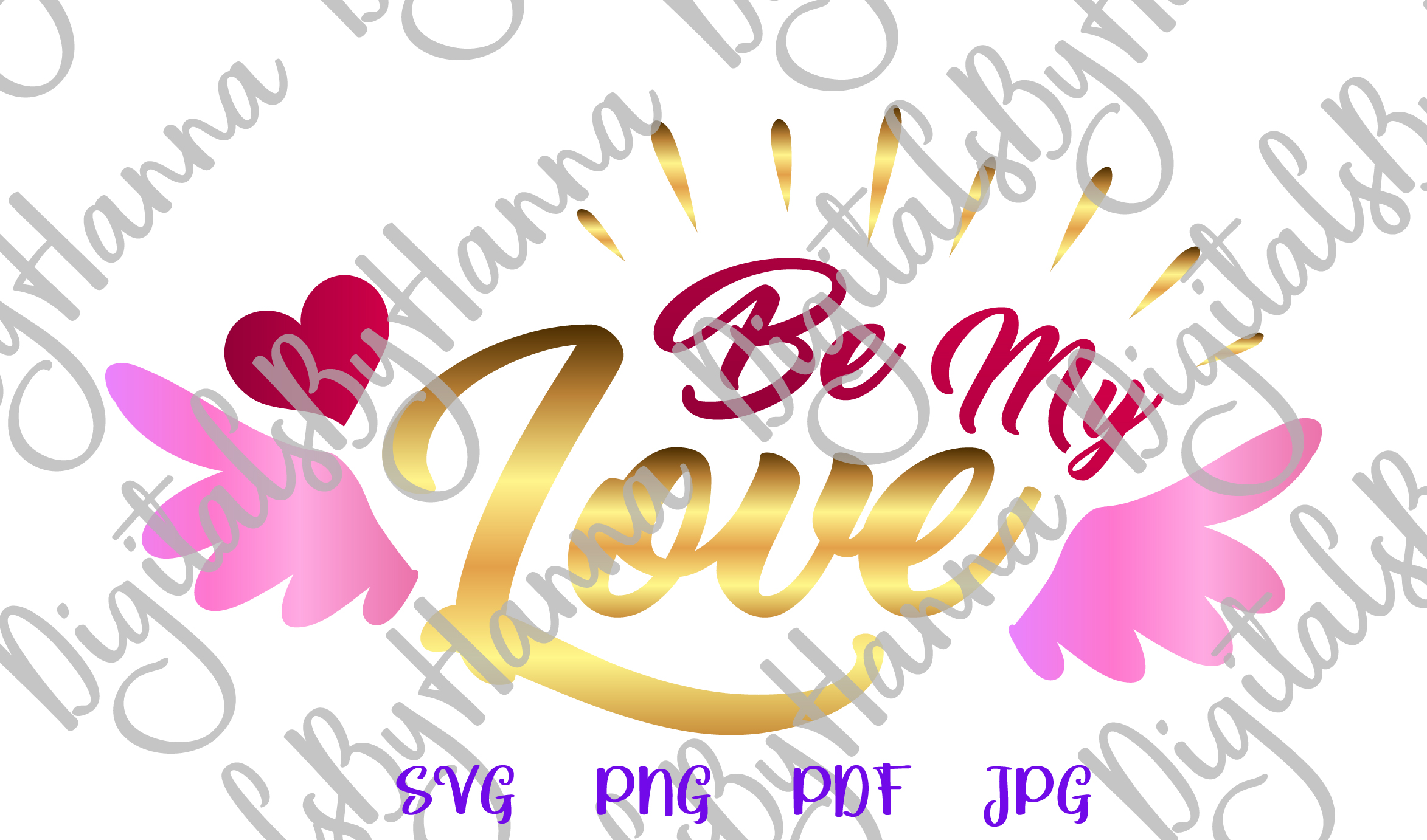 Be My Love Happy Valentines Day Sign Print & Cut PNG SVG example image 2