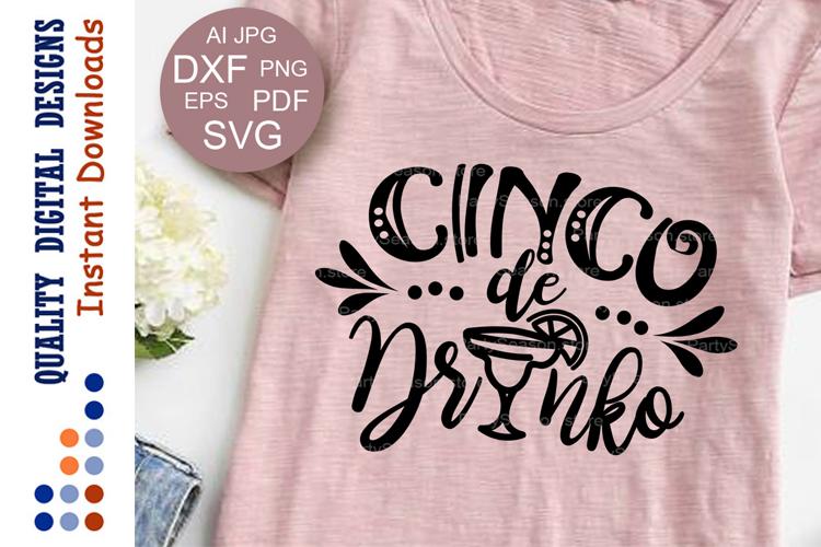 Cinco de drinko svg files sayings Cinco de Mayo t shirt example image 1