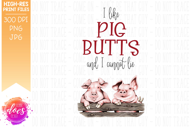 I Like Pig Butts I Cannot Lie Pig Design - Printable Design example image 2