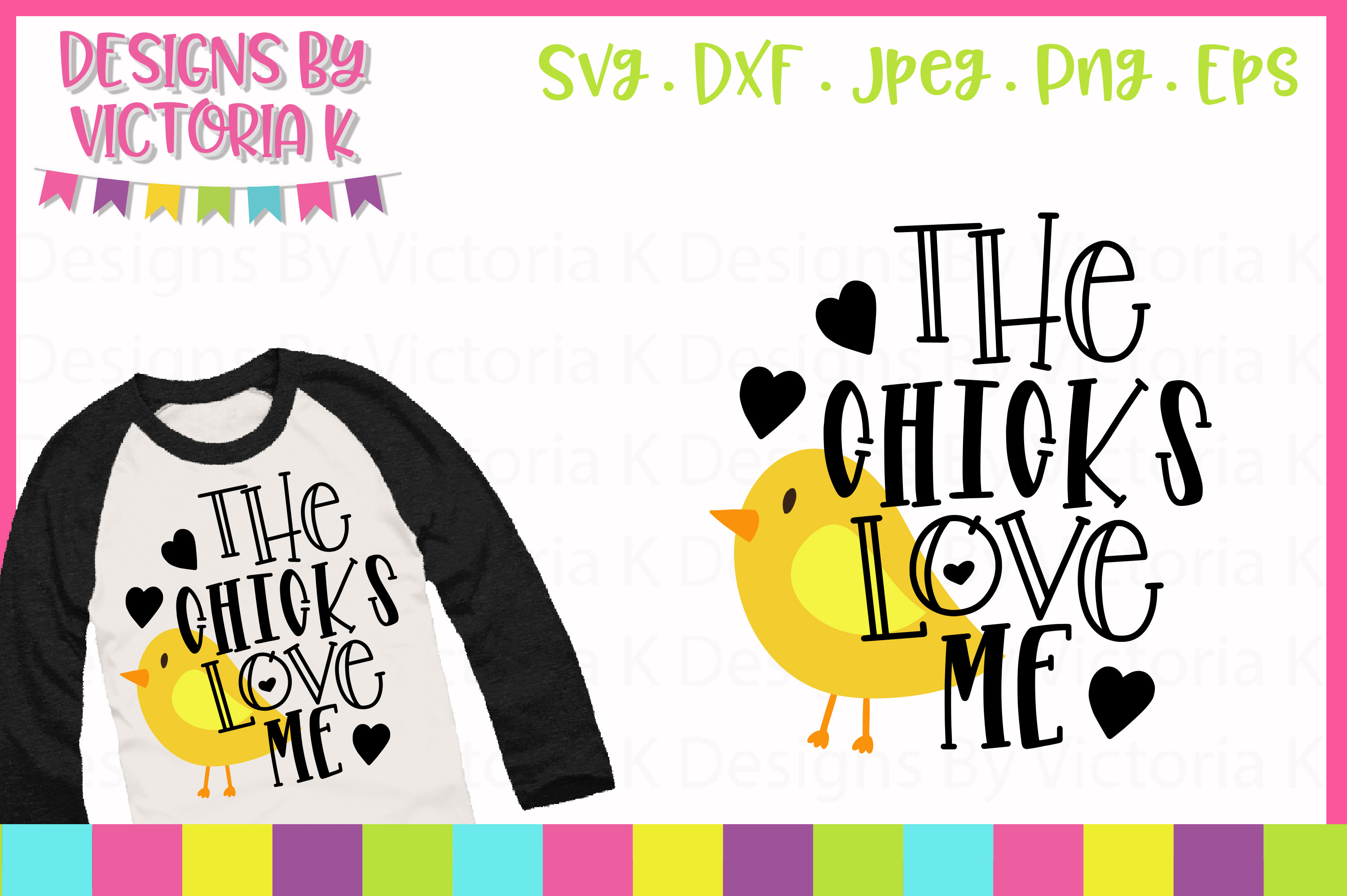 The Chicks Love Me SVG Cut File example image 1