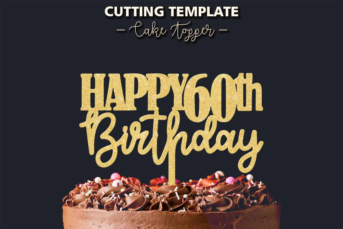 Stupendous Happy 60Th Birthday Cake Topper Cutting Template 404702 Cut Funny Birthday Cards Online Bapapcheapnameinfo
