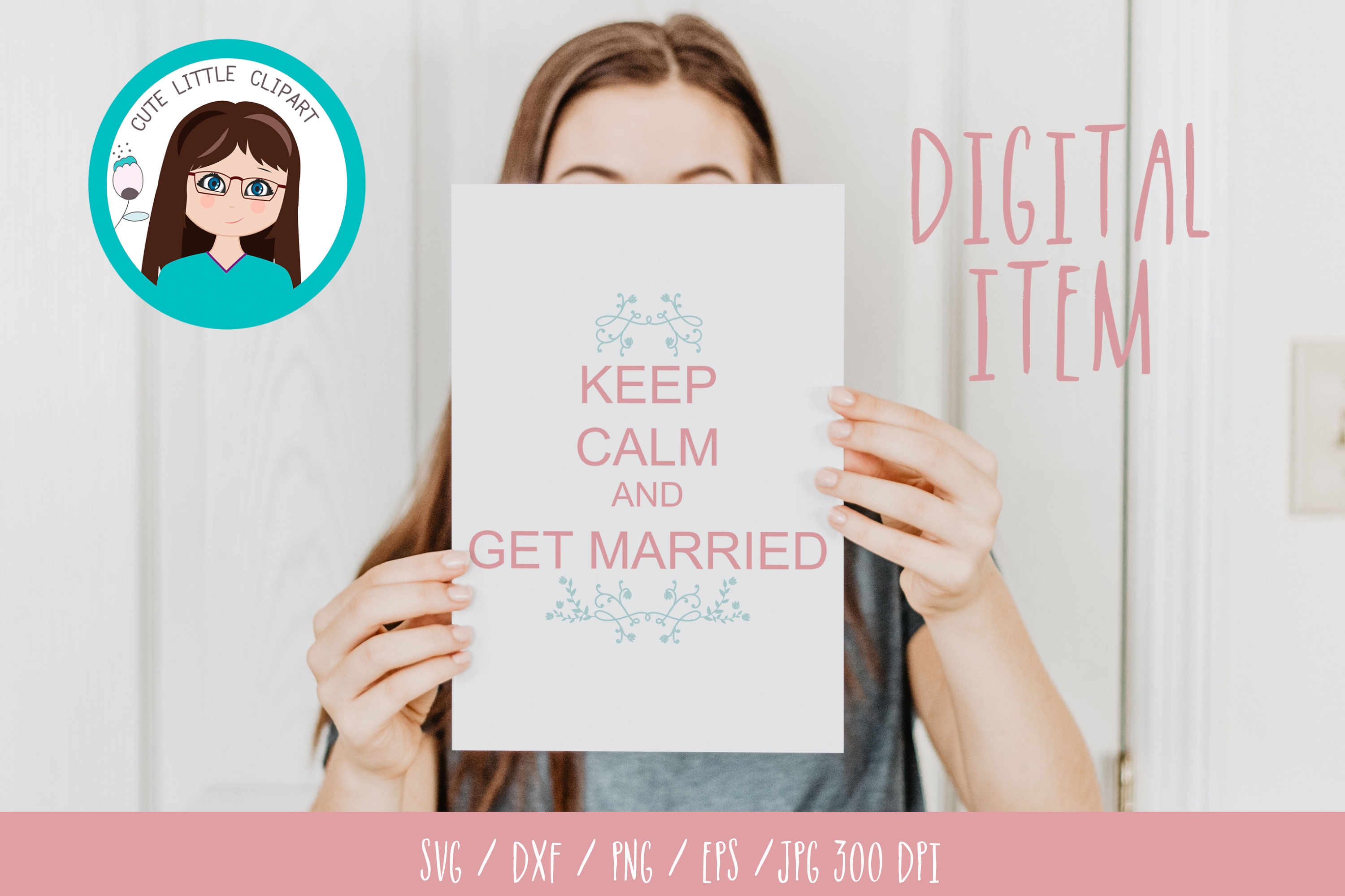 Keep Calm and Get Married svg example image 2