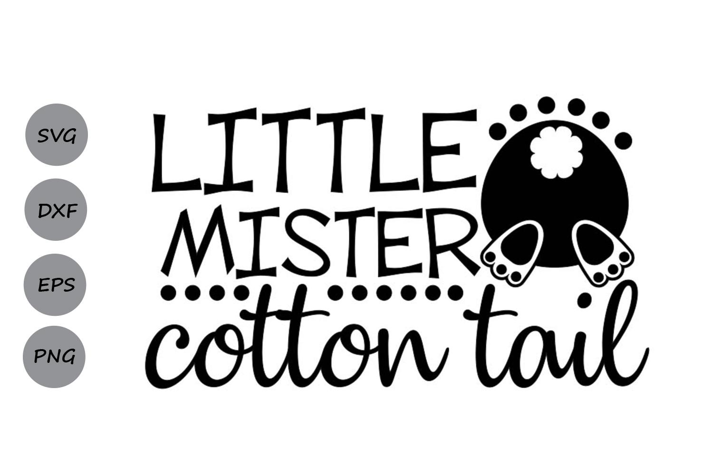 Little Mister Cotton Tail Svg, Easter Svg, Easter Bunny Svg. example image 2