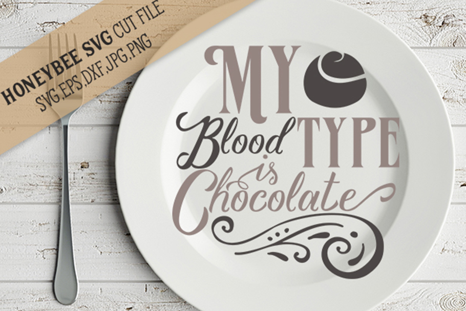 Back to listings My Blood Type Is Chocolate svg example image 1