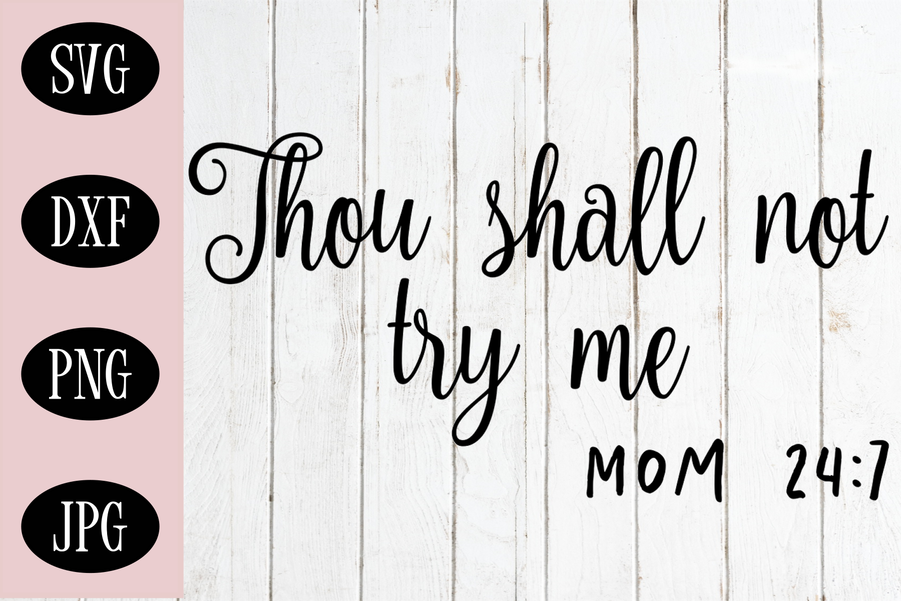 Thou Shall Not Try Me SVG | Mom 24/7 SVG | Funny Mom SVG example image 1