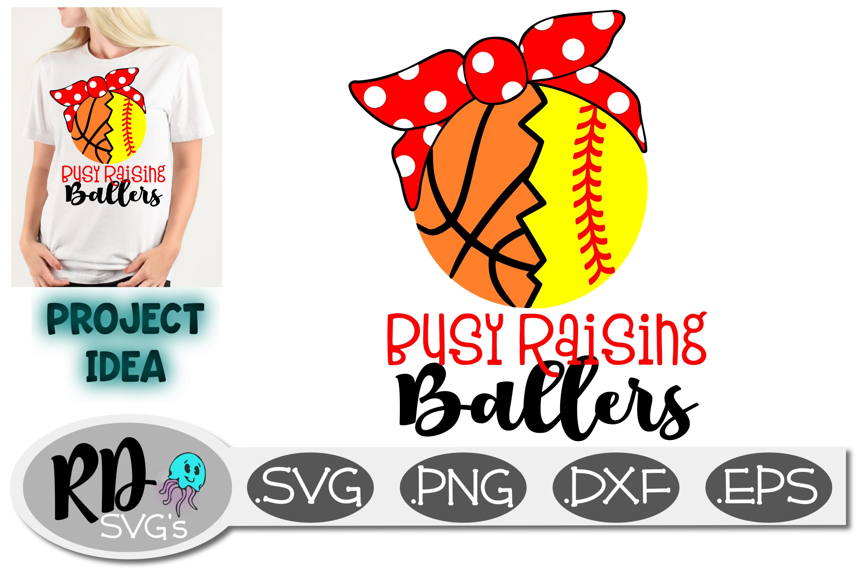 Busy Raising Ballers - Basketball Softball Cut File example image 1