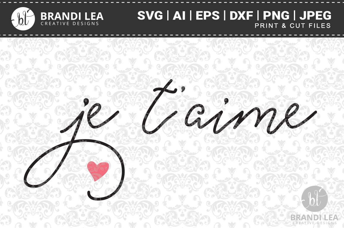 Je T'aime SVG Cutting Files example image 1