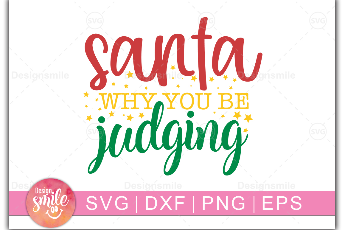 Santa Why Your Be Judging SVG DXF PNG EPS Cutting Files example image 1