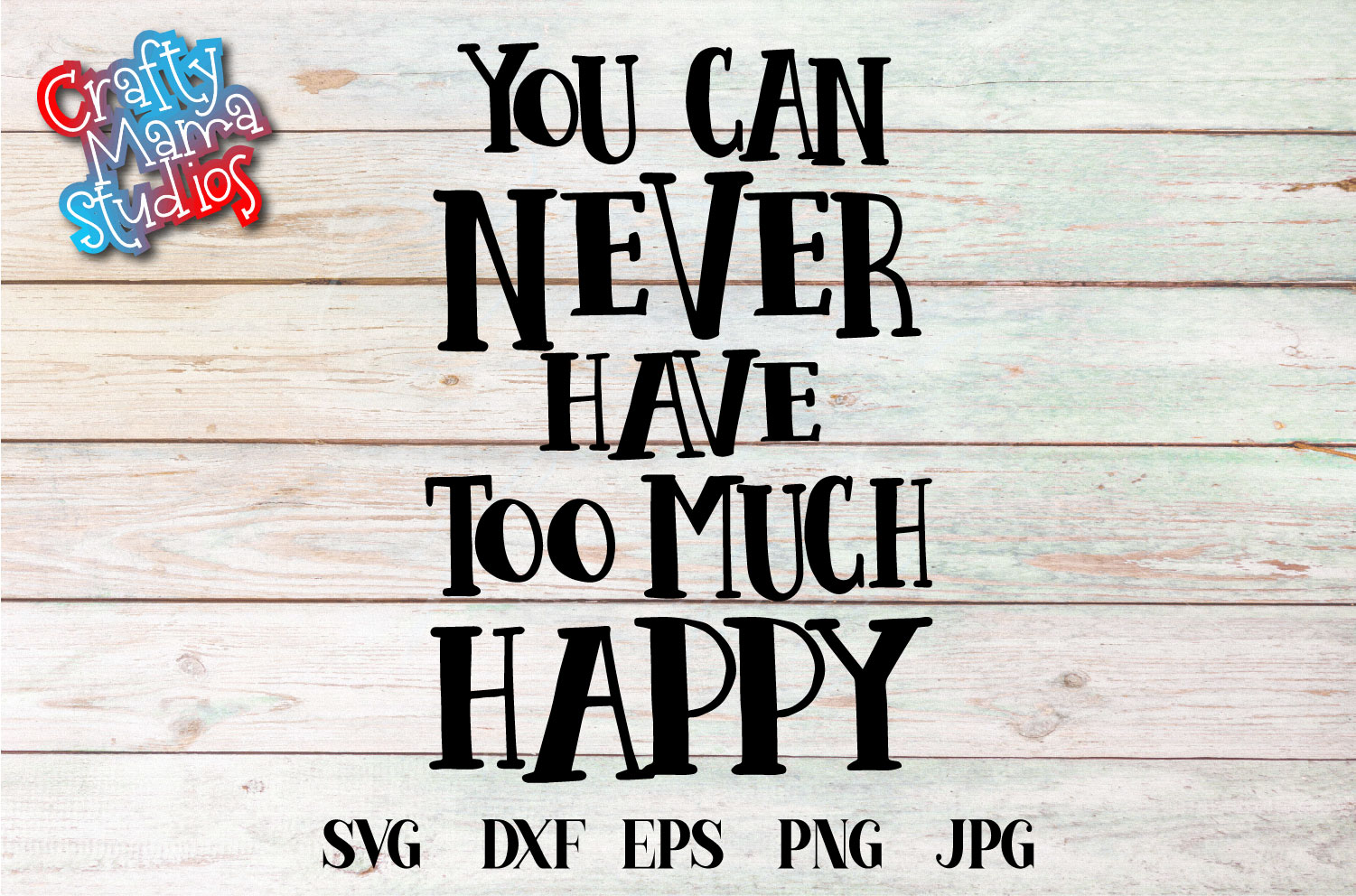You Can Never Have Too Much Happy SVG, Sublimation, PNG EPS example image 2