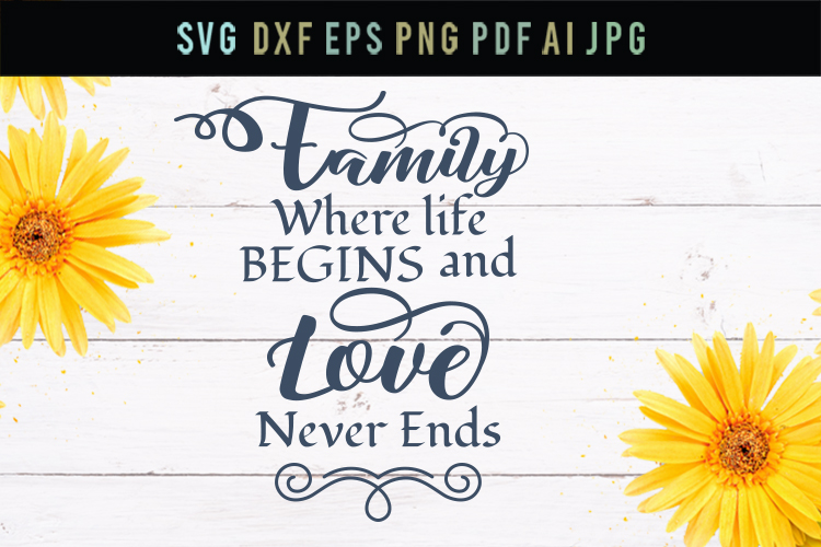 Family, where love never ends, cut file, svg, dxf, eps example image 1