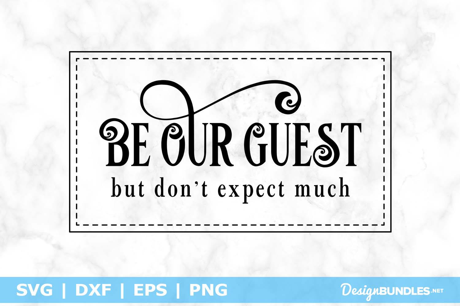 Be Our Guest But Don't Expect Much SVG File example image 1