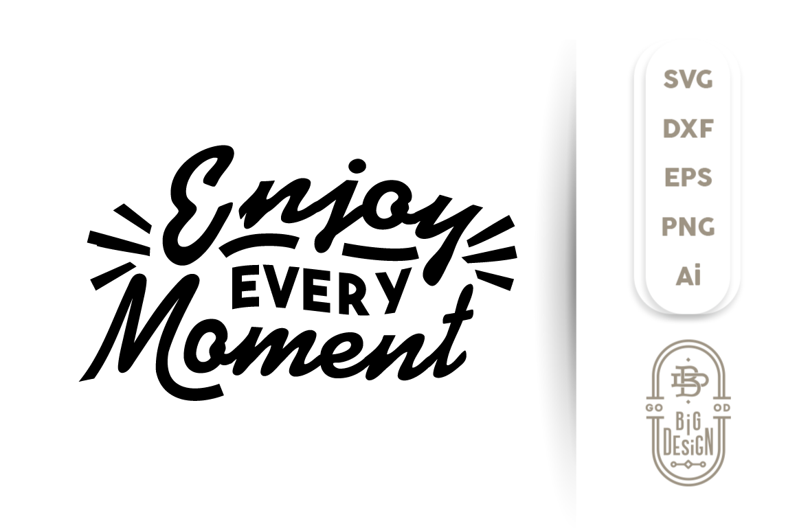 SVG Cut File Enjoy every Moment example image 1