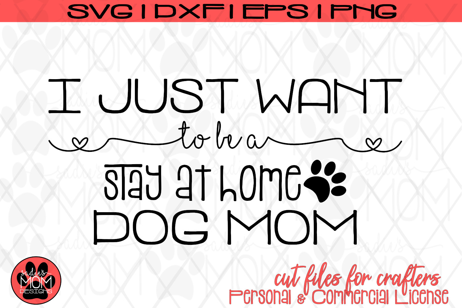 I Just Want to be a Stay At Home Dog Mom | SVG Cut File example image 2