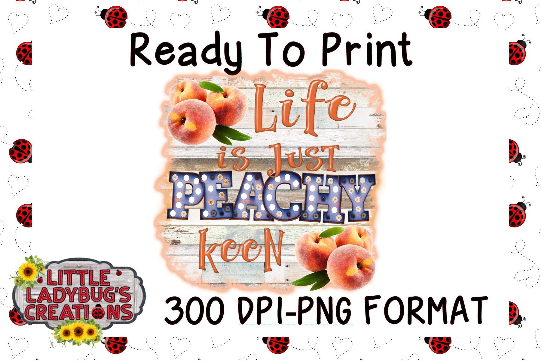 Life is Just Peachy Keen 300DPI PNG Printable Digital Design example image 1