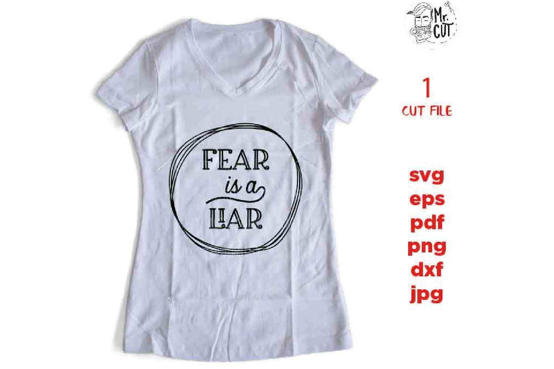 Fear is a Liar CUT file, SHIRT svg, Christian faith, faith example image 1