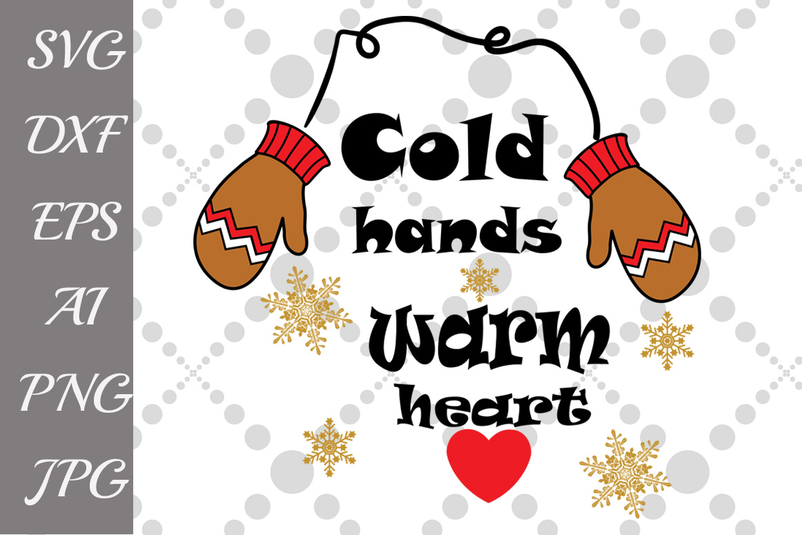 Cold Hands Warm Heart SVG example image 1