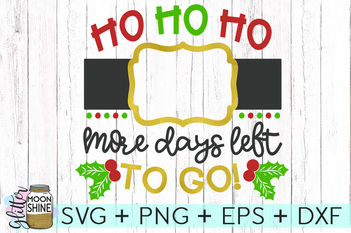 Countdown To Christmas.Ho Ho Ho Christmas Countdown Svg Dxf Png Eps Cutting Files