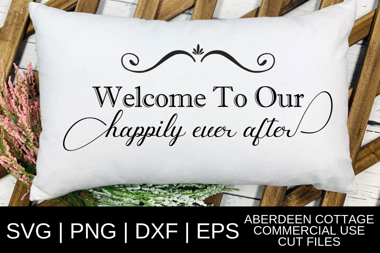 Welcome To Our Happily Ever After SVG, PNG, DXF & EPS Design example image 1