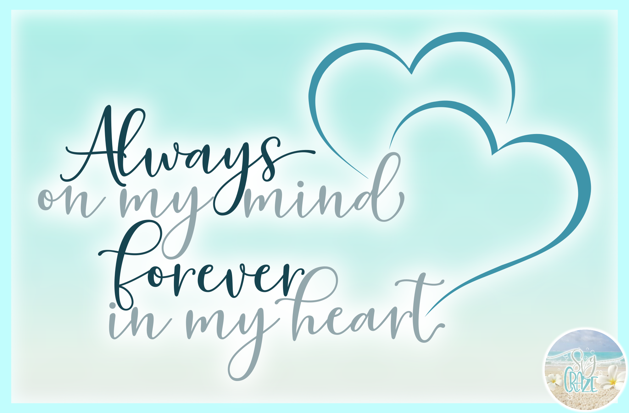 Always On My Mind Forever In My Heart Memorial Quote SVG example image 3