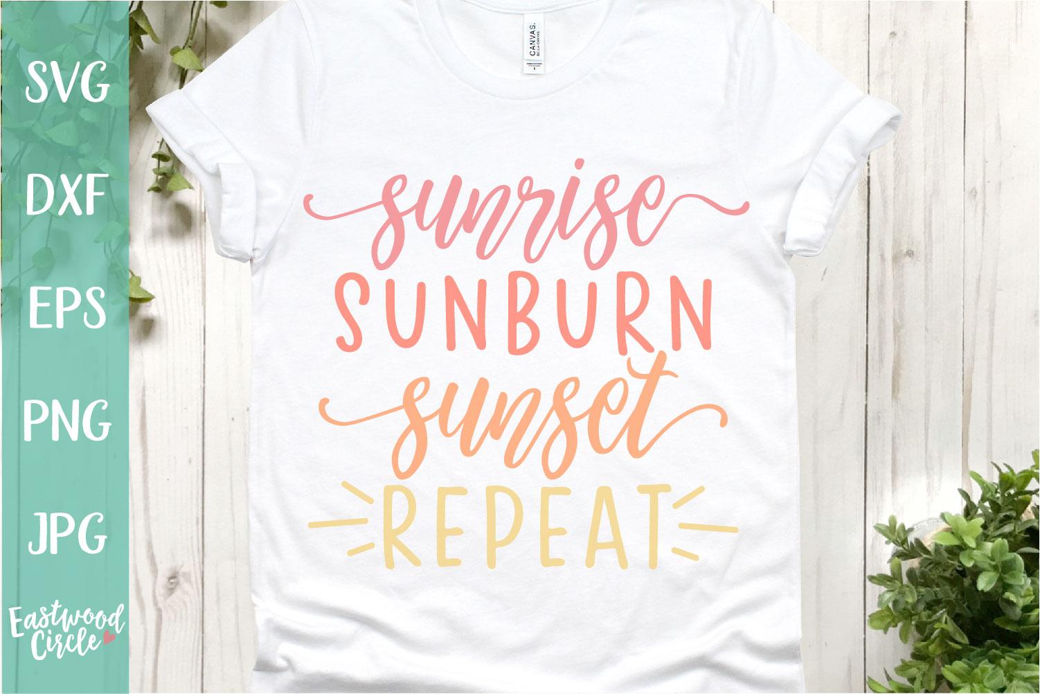 Sunrise Sunburn Sunset Repeat - A Beach SVG Cut File example image 1
