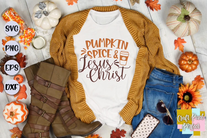 Pumpkin Spice & Jesus Christ Svg, Fall Svg, Thanksgiving Svg example image 1