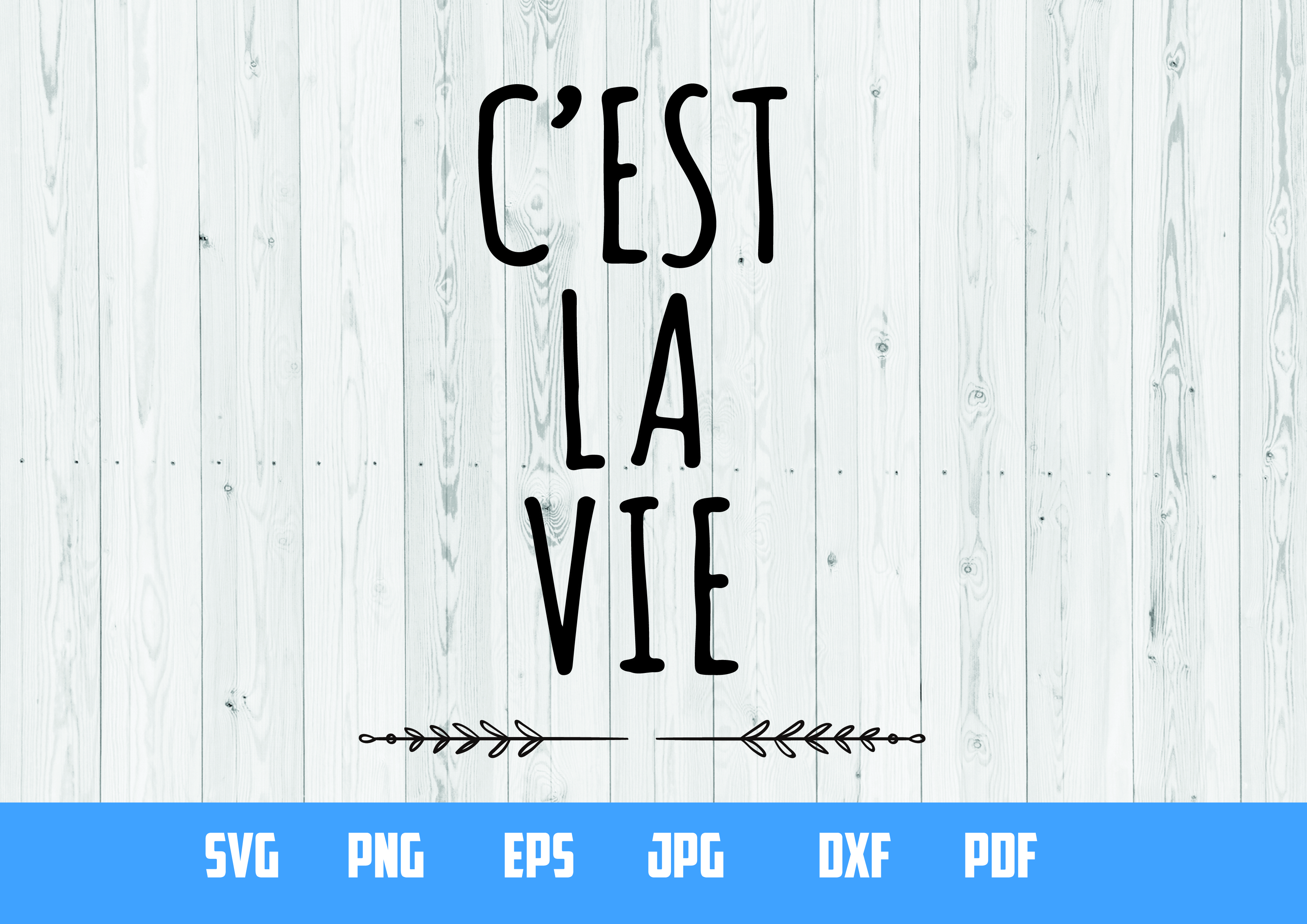 C'est la vie Printable Designc   SVG Cut File   example image 1