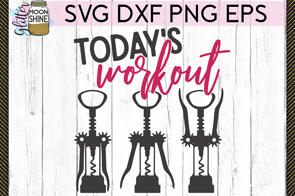 Today's Workout Wine SVG DXF PNG EPS Cutting Files example image 1