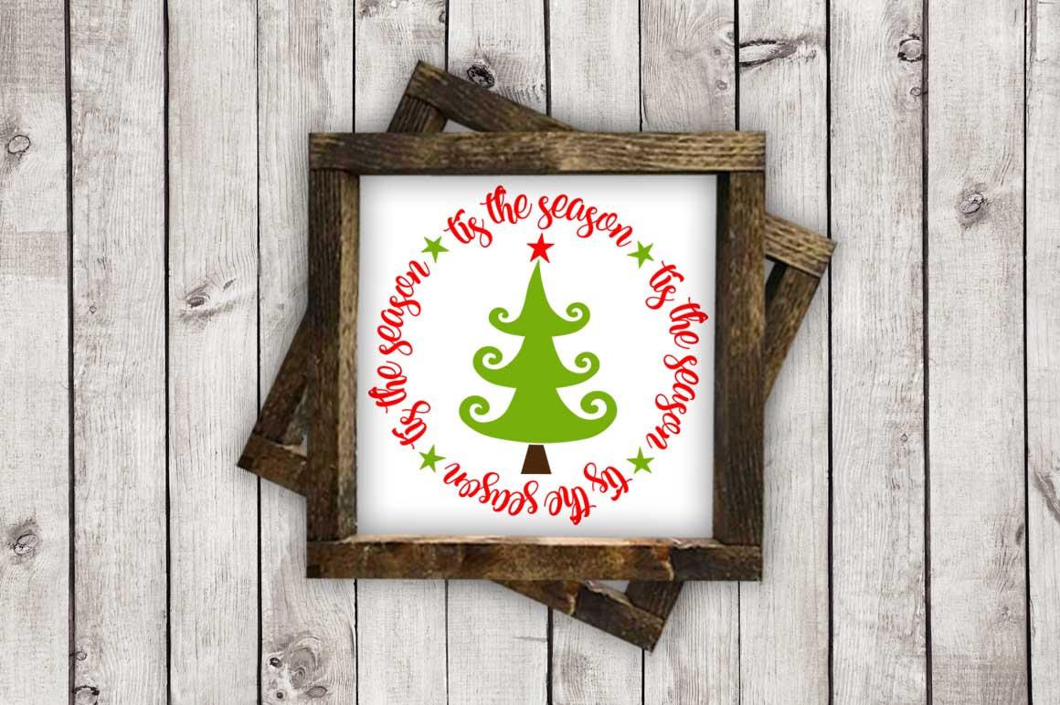 Tis the Season w/Christmas Tree cut File - SVG DXF EPS AI PNG example image 2
