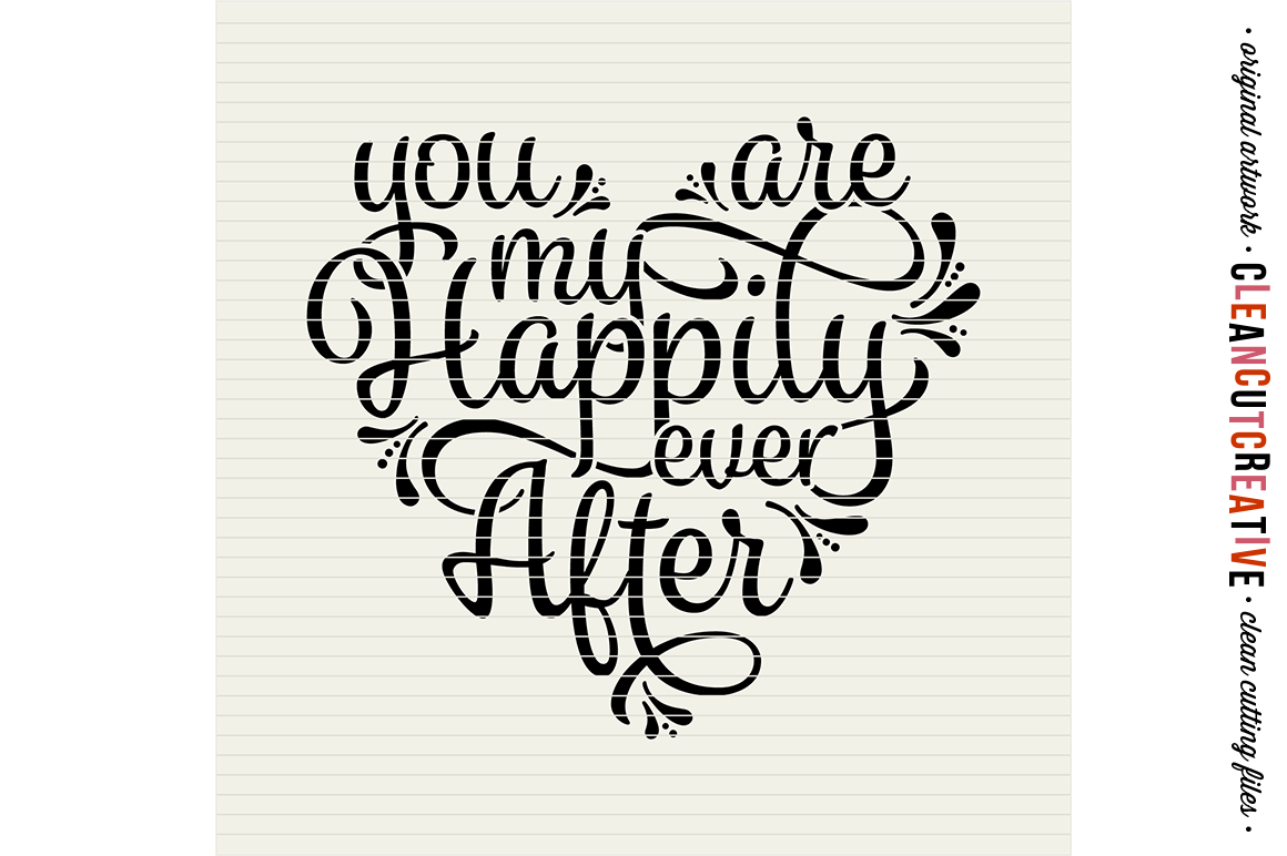 You are my Happily Ever After - SVG DXF EPS PNG - Cricut & Silhouette - clean cutting files example image 4