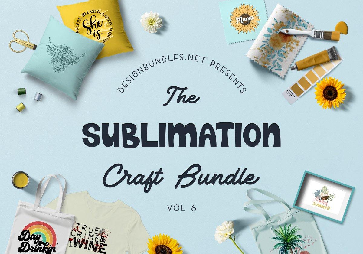 The Sublimation Craft Bundle Volume 6 Cover