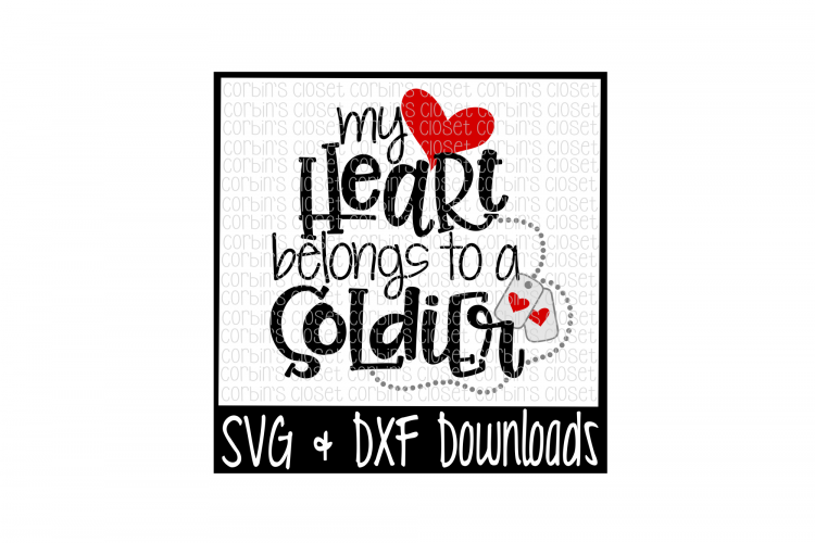 Soldier SVG * My Heart Belongs To A Soldier Cut File example image 1
