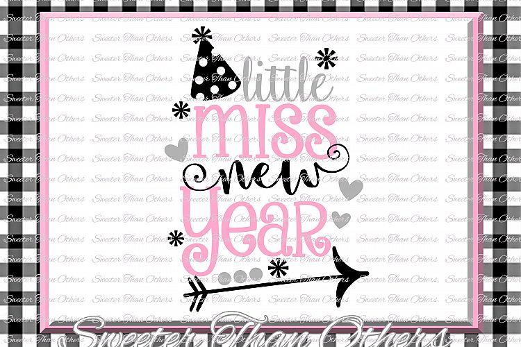 Little Miss New Year Svg New Year 2018 Svg 42508 Svgs Design Bundles