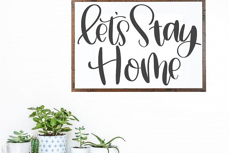42+ Let's Stay Home Hand Lettered Svg DXF