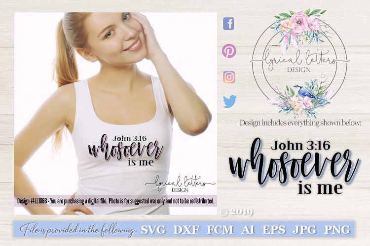 Whosoever Is Me John 3 16 SVG Cut File LL186B example image 1