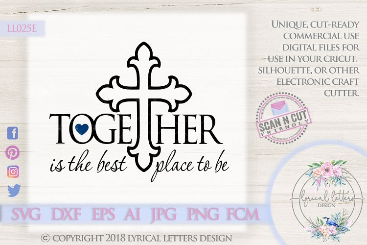 Together is the Best Place To Be with Cross SVG DXF LL025E example image 1