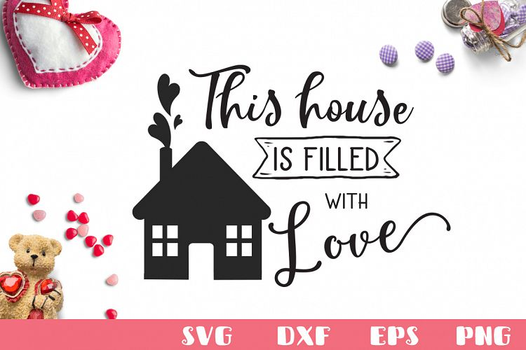 This House is Filled with Love SVG Cut File