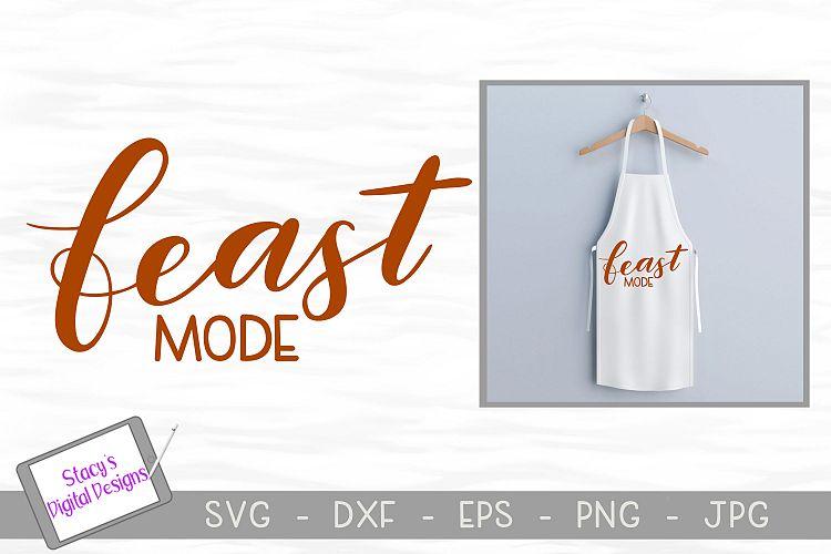 Thanksgiving SVG - Feast mode SVG, handlettered